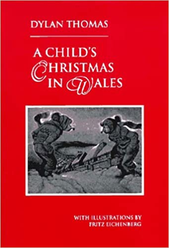 a childs christmas in wales dylan thomas fritz eichenberg 9780811213097 amazoncom books