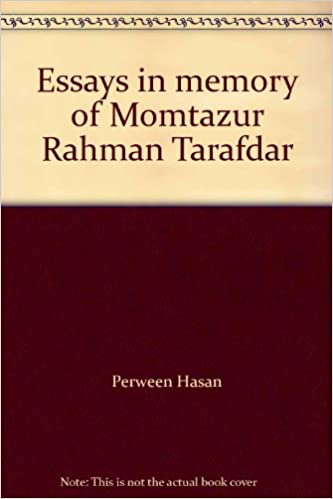essays in memory of momtazur rahman tarafdar  essays in memory of momtazur rahman tarafdar 9789843107107 com books