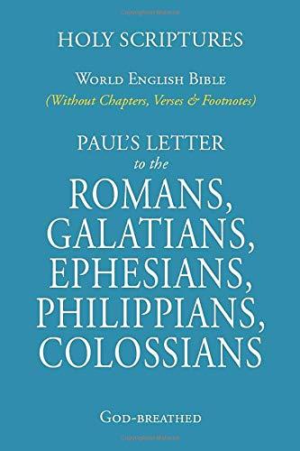 ROMANS, GALATIANS, EPHESIANS, PHILIPPIANS, COLOSSIANS (Pocket sized): World English Bible (Without Chapters, Verses & Footnotes) (World English Bible Web)
