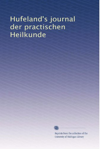 Hufeland's journal der practischen Heilkunde (German Edition)