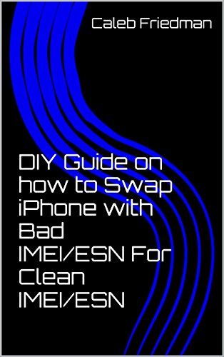 DIY Guide on how to Swap iPhone with Bad IMEI/ESN For Clean IMEI/ESN, by Caleb Friedman
