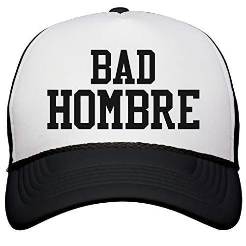FUNNYSHIRTS.ORG Bad Hombre Trump Humor: Snapback Trucker Hat White/Black -
