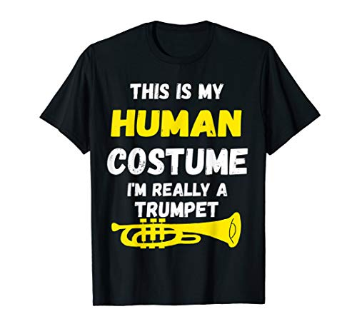 This Is My Human Costume I'm Really A Trumpet Music T-Shirt -