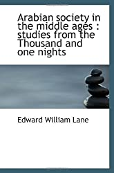 Arabian society in the middle ages : studies from the Thousand and one nights