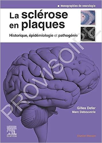 La sclérose en plaques - Historique, épidémiologie et pathogénie: Epidemiol Et Pathogenie (Neurologie) (French Edition) - Original PDF