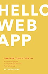 Learn how to code your first web app and get on the path to building your next side project, your lifestyle business, or your startup. Written by a designer and aimed at non-programmers, Hello Web App teaches the basics of web app programming...