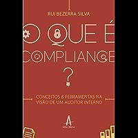 O que é compliance?: Conceitos e ferramentas na visão de um auditor interno