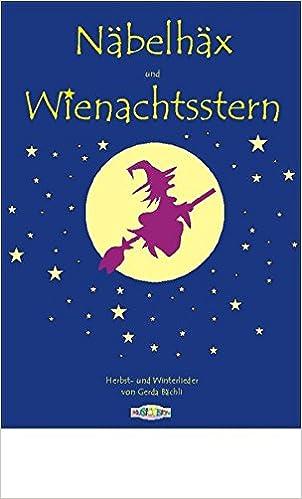 Lustige Weihnachtslieder Für Kinder.Näbelhäx Und Wienachtsstern 30 Lustige Und Besinnliche Herbst