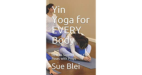 Amazon.com: Yin Yoga for EVERY Body: How to Support Your Yin ...