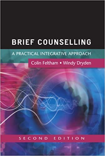Brief counselling: a practical integrative approach: A Practical Guide for Beginning Practitioners