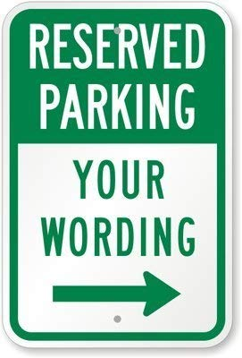 (Flyss Reserved Parking, Your Wording (with Right Arrow) Sign, 8