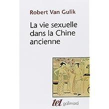 VIE SEXUELLE DANS LA CHINE ANCIENNE (LA)
