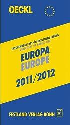 OECKL. Taschenbuch des Öffentlichen Lebens. Europa/Europe 2011/2012 - Buchausgabe, 16. Jahrgang: Directory of Public Life - Europe and International Alliances 2011/2012 - 16th Print Editon