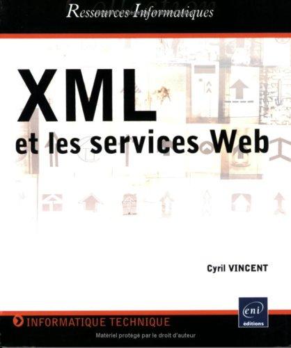 Amazon Fr Xml Et Les Services Web Cyril Vincent Livres