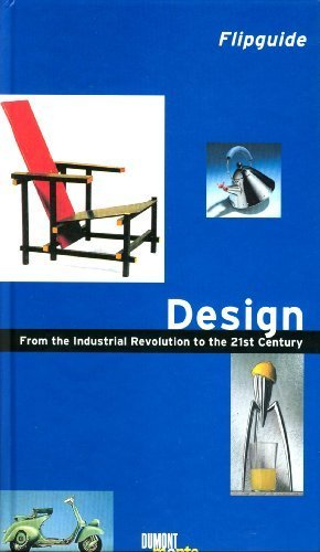 Download Design: From the Industrial Revolution to the 21st Century (Flipguides) PDF
