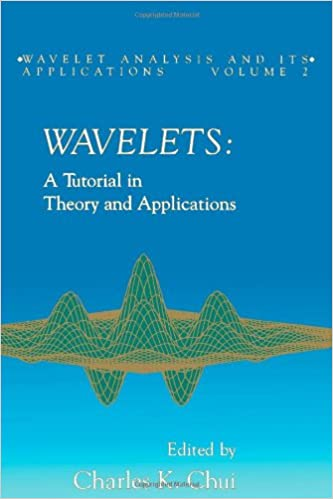 Wavelets: A Tutorial in Theory and Applications (Wavelet Analysis