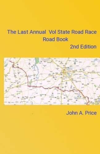 The Last Annual Vol State Road Race Road Book  2nd Edition: A Vacation Without A ()
