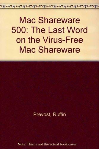 Mac Shareware 500: The Last Word on the Virus-Free Mac Shareware