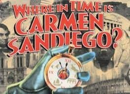 Where In Time Is Carmen Sandiego; the Mystery History Game 41r8vTkAoOL