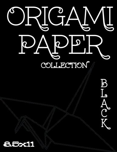 """Download Origami Paper: Origami Designs BLACK 8.5""""x11"""" 50 Pages (Craft Paper) (Stocking Stuffers) (Solid Paper) (Scrapbooking) PDF"""