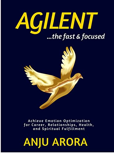 AGILENT- The Fast & Focused: Achieve Emotion Optimization  for Career, Relationships, Health,  and Spiritual Fulfillment