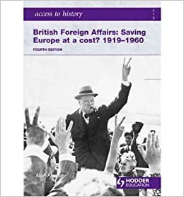 Britain Foreign Affairs: Saving Europe at a Cost? 1919-1960