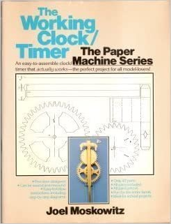 The Working Clock-Timer (Paper Machine Series) by Joel Moskowitz (1985-11-03)