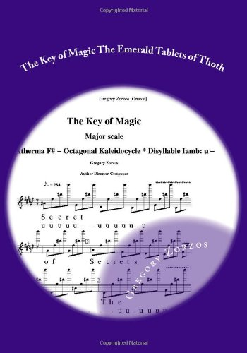 The Key of Magic The Emerald Tablets of Thoth: Major scale F# Hexagonal Kaleidocycle (closed) Disyllable Iamb