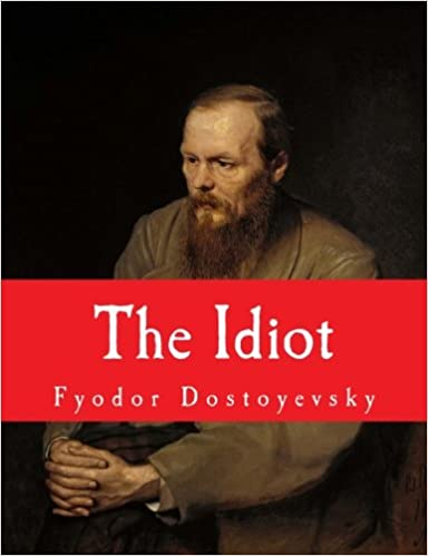 The Idiot (Elrond Approved Kindle Classics)