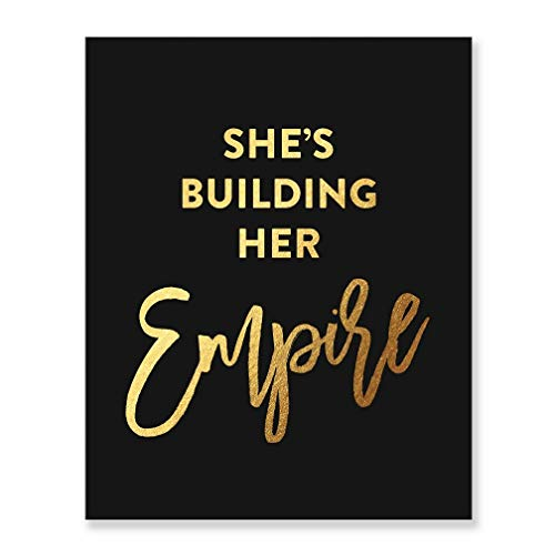 She's Building Her Empire Gold Foil Art Print Inspirational Girlboss Quote Metallic Boss Small Black Poster 5 inches x 7 inches Nursery A13 (Best Gifts For Business Owners)