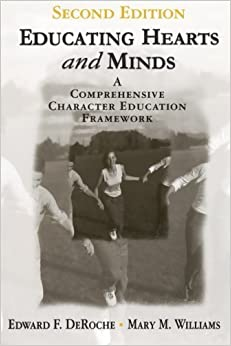 Book Educating Hearts and Minds: A Comprehensive Character Education Framework by Edward F. DeRoche (2000-10-18)