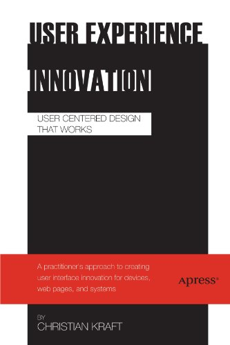 [PDF] User Experience Innovation: User Centered Design that Works Free Download | Publisher : Apress | Category : Business | ISBN 10 : 1430241497 | ISBN 13 : 9781430241492