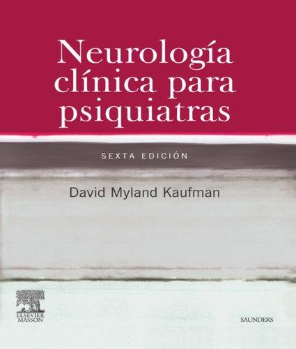 Descargar Libro Neurología Clínica Para Psiquiatras: - David Myland Kaufman
