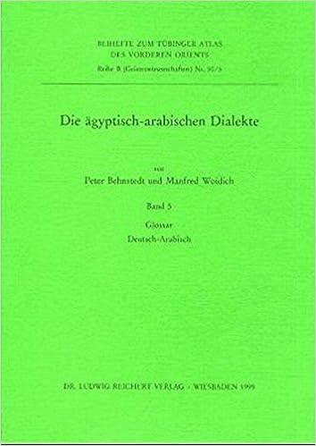 Die Agyptisch-Arabischen Dialekte. Glossar Deutsch-Arabisch (Tubinger Atlas Des Vorderen Orients (Tavo))