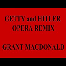 Getty and Hitler Opera (Remix)