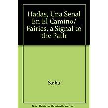 Hadas, Una Senal En El Camino/ Fairies, a Signal to the Path