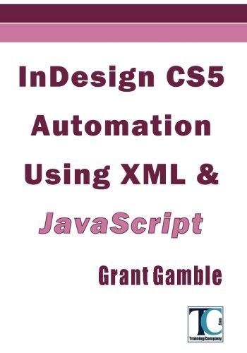 InDesign CS5 Automation Using XML & JavaScript by Brand: CreateSpace Independent Publishing Platform