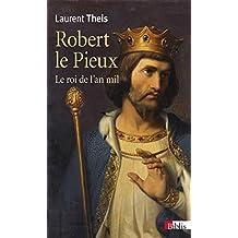 Robert le Pieux: Roi de l'an mil (Le)