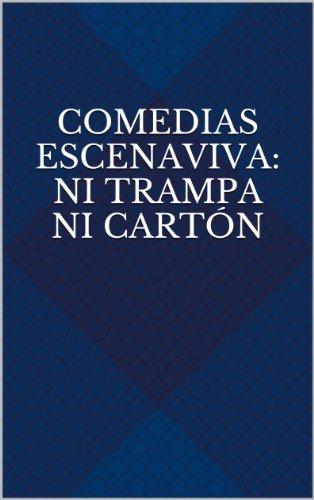 Descargar Libro Comedias Escenaviva: Ni Trampa Ni Cartón Eduardo Herrera Baena