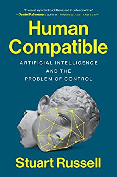 Human Compatible: Artificial Intelligence and the Problem of Control by [Russell, Stuart]
