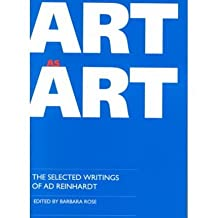 [(Art as Art: The Selected Writings of Ad Reinhardt )] [Author: Barbara Rose] [Aug-1991]
