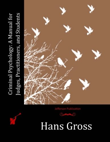 Download Criminal Psychology: A Manual for Judges, Practitioners, and Students pdf