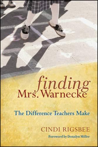 Read Online Finding Mrs. Warnecke: The Difference Teachers Make ebook