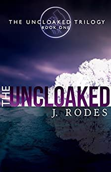 The Uncloaked (The Uncloaked Trilogy Book 1)