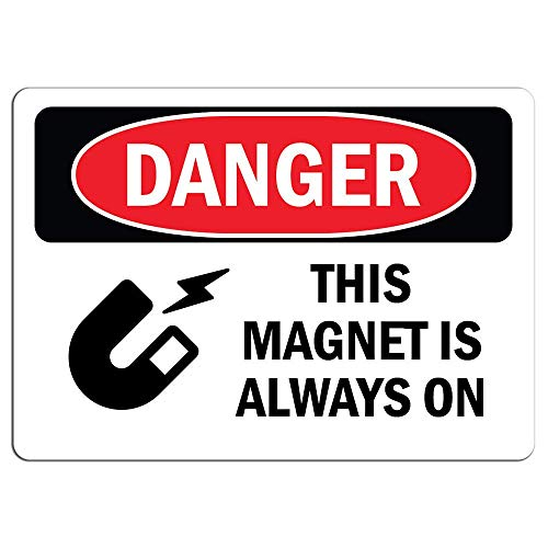 Danger Sign This Magnet is Always On Store Sign Metal Tin Sign Poster Aluminum Sign Decor for Home Bar Diner ()