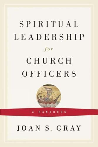 Read Online Spiritual Leadership for Church Officers: A Handbook ebook