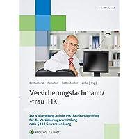 Versicherungsfachmann/-frau (IHK): Zur Vorbereitung auf die IHK-Sachkundeprüfung