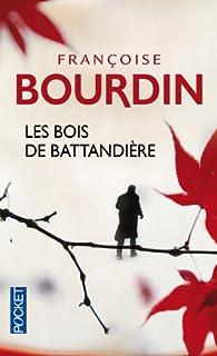 Les bois de Battandière, Bourdin, Françoise
