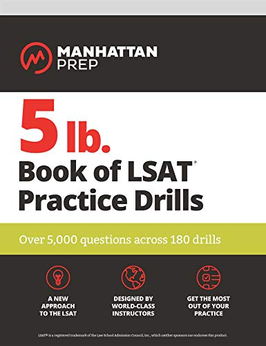 Pdf Test Preparation 5 lb. Book of LSAT Practice Drills: Over 5,000 questions across 180 drills (Manhattan Prep 5 lb Series)