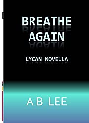 Breathe Again - ( Lycan Romance )